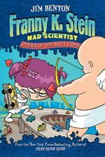 Attack of the 50-Ft. Cupid : Franny K. Stein, Mad Scientist - Jim Benton