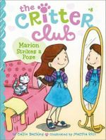 Marion Strikes a Pose : Critter Club Series : Book 8 - Callie Barkley