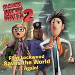 Flint Lockwood Saves the World . . . Again! - Maggie Testa