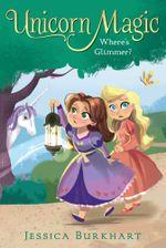 Where's Glimmer? : Unicorn Magic - Jessica Burkhart