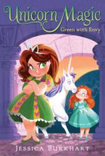 Green with Envy : Unicorn Magic - Jessica Burkhart