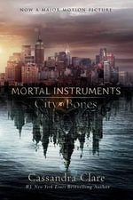 City of Bones : Movie Tie-In Edition - Cassandra Clare