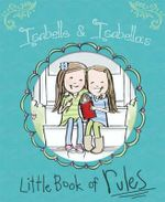 Isabelle & Isabella's Little Book of Rules - Isabelle Busath
