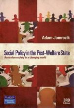 Social Policy in the Post-welfare State - Adam Jamrozik