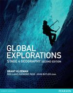 Global Explorations Stage 4 Geography : Student Book - Grant Kleeman