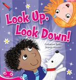 Zac and Daisy : Look Up! Look Down! - Catherine Baker