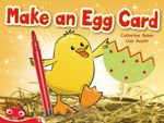 Make an Egg Card :  Make an Egg Card (Non-fiction) - Catherine Baker