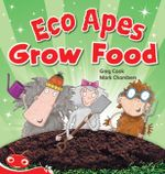 Eco-Apes : Eco-Apes Grow Food - Tba