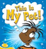 This Is My Pet :  This Is My Pet (Non-fiction) - Helen Chapman