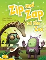 Zip and Zap : Zip and Zap at the Zoo - Tba