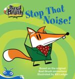 Basil Brush : Stop That Noise! - Tba