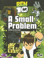 Ben 10 Book 3 :  A Small Problem (Fiction) - Tba
