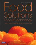 Food Solutions Food & Technology : Units 1 and 2 - 3rd Edition - Glenis Heath