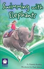 Swimming with Elephants :  Swimming with Elephants - Pamela Rushby