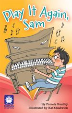 Play It Again, Sam! : Pearson Chapters (Year 3) - Pamela Rushby