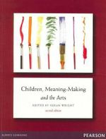 Children Meaning-Making and the Arts - Susan Wright