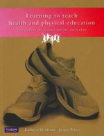 Learning to Teach Health and Physical Education - Kathryn Meldrum