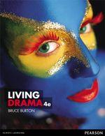 Living Drama : 4th Edition - Bruce Burton
