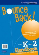 Bounce Back! Years K-2, a Wellbeing and Resilience Program, Teacher Resource Book :  Lower Primary Teacher Resource Book 2nd Edition - Helen McGrath