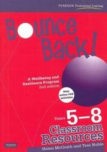 Bounce Back! Years 5-8, a Wellbeing and Resilience Program, Teacher Resource Book - Helen McGrath