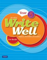 Write Well 6th Ed Yr 5 : Year 5 (6th Edition) - Eve Recht