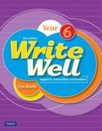 Write Well 6th Ed Yr 6 : Year 6 (6th Edition) - Eve Recht