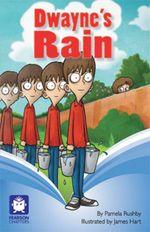 Pearson Chapters Year 4 : Dwayne's Rain - Pamela Rushby