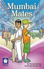 Pearson Chapters Year 5 : Mumbai Mates - Pamela Rushby