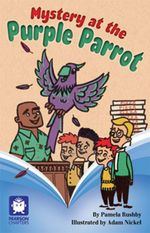 Pearson Chapters Year 4 : Mystery at the Purple Parrot - Pamela Rushby