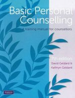 Basic Personal Counselling : A Training Manual for Counsellors - David Geldard