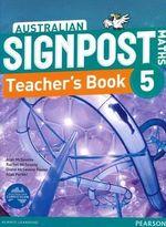 Australian Signpost Maths 5 (2nd Edition) : Teacher's Book - Australian Curriculum - Alan McSeveny