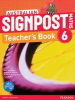 Australian Signpost Maths 6  (2nd Edition) : Teacher's Book - Australian Curriculum - Alan McSeveny