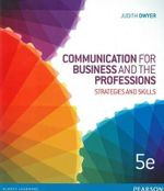 Communication for Business and the Professions: Strategies and Skills - Judith Dwyer