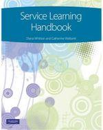 Service Learning Handbook (Pearson Original Edition) - Diana Whitton