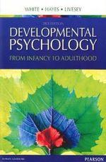 Developmental Psychology  : 3rd Edition - Fiona White