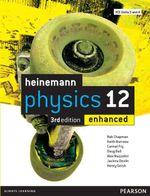 Heinemann Physics 12 Enhanced - Rob et al Chapman
