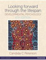 Looking Forward Through The Lifespan: Developmental Psychology (6e) : 6th Edition - Candida C Peterson