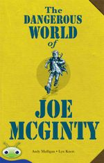 Bug Club Level 30 - Sapphire : The Dangerous World of Joe McGinty - Andy Mulligan