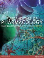 Fundamentals of Pharmacology : 7th Edition - Elizabeth Manias