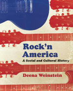 Rock'n America : A Social and Cultural History - Deena Weinstein