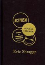 Activism and Social Change : Lessons for Community Organizing - Eric Shragge