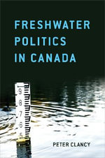 Freshwater Politics in Canada - Peter Clancy