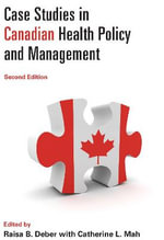Case Studies in Canadian Health Policy and Management
