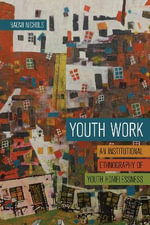 Youth Work : An Institutional Ethnography of Youth Homelessness - Naomi Nichols