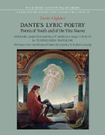 Dante's Lyric Poetry : Poems of Youth and of the 'Vita Nuova'