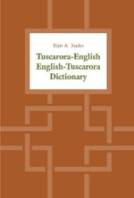Tuscarora-English / English-Tuscarora Dictionary - Blair A. Rudes