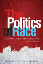 The Politics of Race : Canada, the United States, and Australia - Jill Vickers