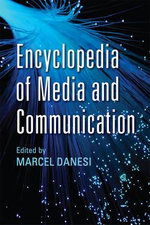 Encyclopedia of Media and Communication - Marcel Danesi
