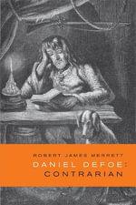 Daniel Defoe, Contrarian - Robert James Merrett