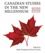 Canadian Studies in the New Millennium : Second Edition - Mark J. Kasoff
